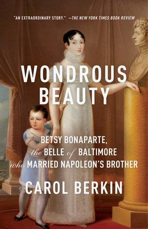 Wondrous Beauty by Carol Berkin