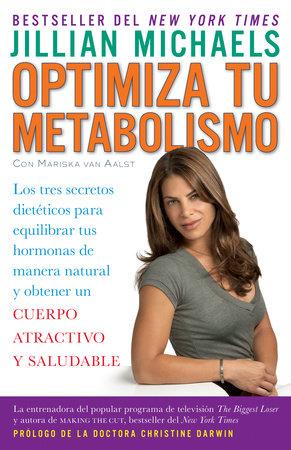 Optimiza tu metabolismo: Los tres secretos dietéticos para equilibrar tus hormon as de manera natural y obtener un cuerpo atractivo... / Master Your Metabolism by Jillian Michaels