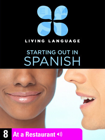 Essential Spanish, Lesson 8: At a Restaurant by Living Language