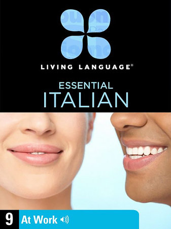 Essential Italian, Lesson 9: At Work by Living Language