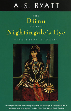 The Djinn in the Nightingale's Eye by A. S. Byatt