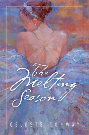 The Melting Season by Celeste Conway
