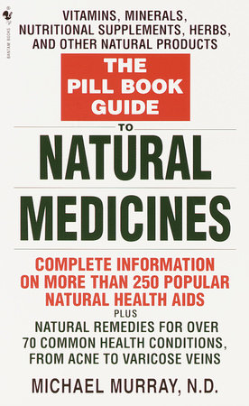 The Pill Book Guide to Natural Medicines by Michael Murray