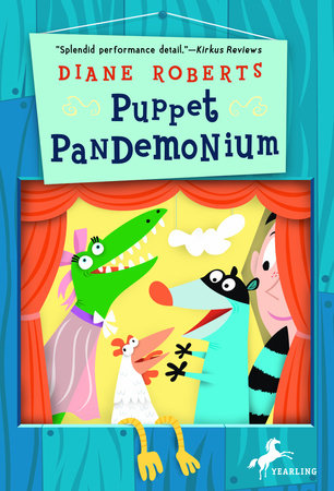 Puppet Pandemonium by Diane Roberts