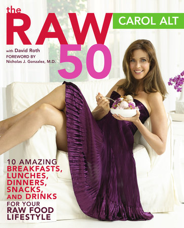 The Raw 50 by Carol Alt and David Roth