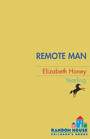 Remote Man by Elizabeth Honey