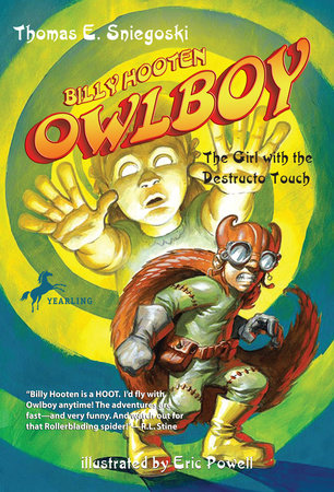 Owlboy: The Girl with the Destructo Touch by Tom Sniegoski