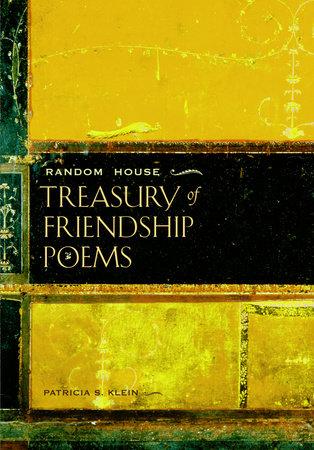 Random House Treasury of Friendship Poems by Patricia S. Klein