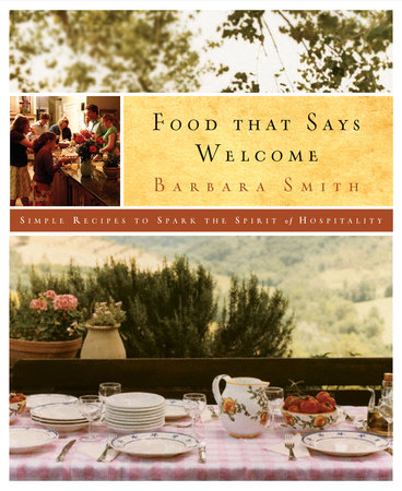 Food That Says Welcome by Barbara Smith