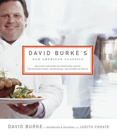 David Burke's New American Classics by David Burke and Judith Choate