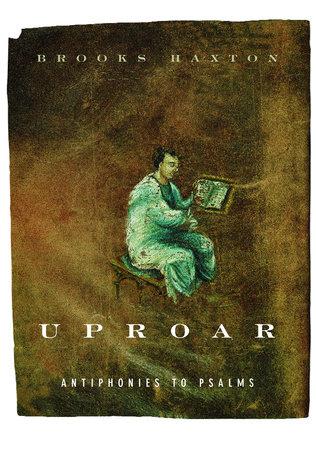 Uproar by Brooks Haxton