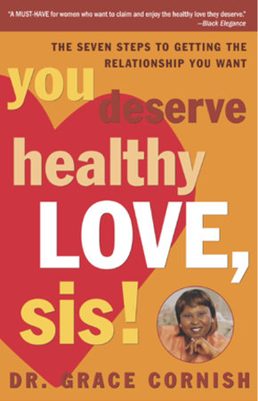 You Deserve Healthy Love, Sis! by Grace Cornish, Ph.D.