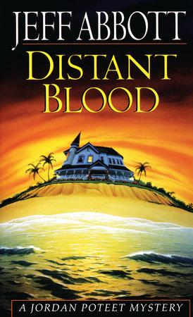 Distant Blood by Jeff Abbott