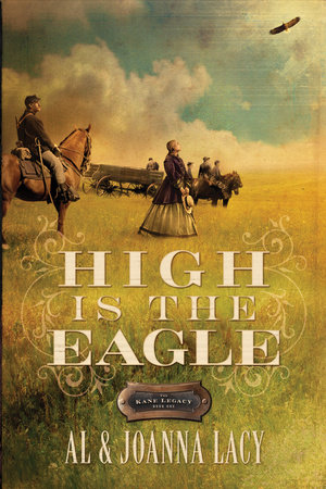 High Is the Eagle by Al and JoAnna Lacy