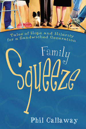 Family Squeeze by Phil Callaway