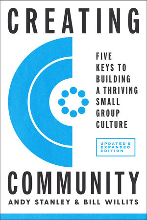 Creating Community, Revised & Updated Edition by Andy Stanley and Bill Willits