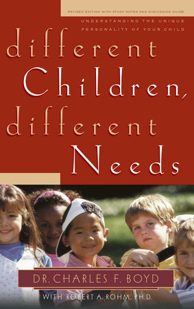 Different Children, Different Needs by Dr. Charles F. Boyd and David Boehi