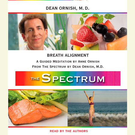 Breath Alignment by Dean Ornish, M.D. and Anne Ornish