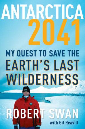 Antarctica 2041 by Robert Swan and Gil Reavill