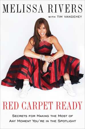 Red Carpet Ready by Melissa Rivers and Tim Vandehey