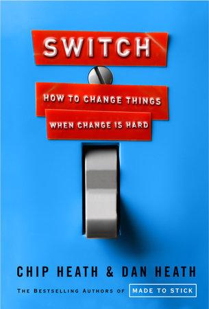 Switch by Chip Heath and Dan Heath