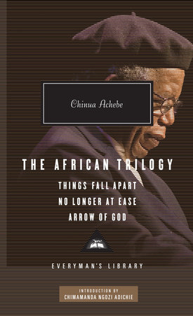 The African Trilogy by Chinua Achebe
