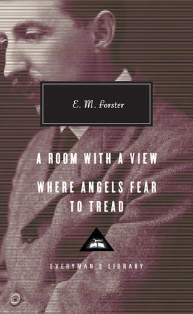 A Room with a View, Where Angels Fear to Tread by E.M. Forster
