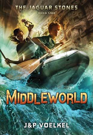 The Jaguar Stones, Book One: Middleworld by J&P Voelkel and Pamela Voelkel