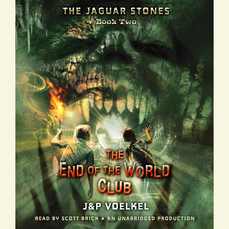The Jaguar Stones, Book Two: The End of the World Club by Jon Voelkel and Pamela Voelkel