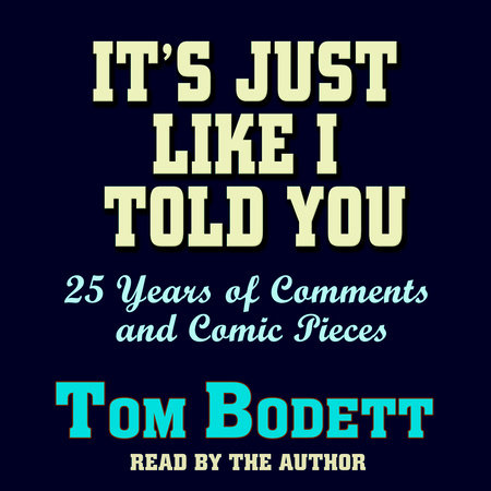 It's Just Like I Told You by Tom Bodett