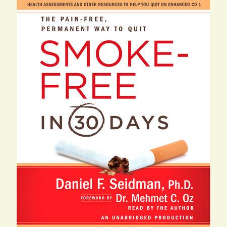 Smoke-Free in 30 Days by Daniel F. Seidman
