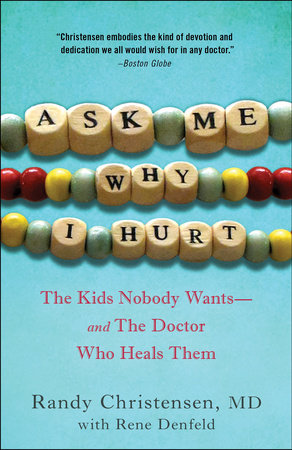 Ask Me Why I Hurt by Randy Christensen, M.D.