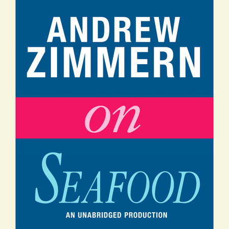 Andrew Zimmern on Seafood by Andrew Zimmern