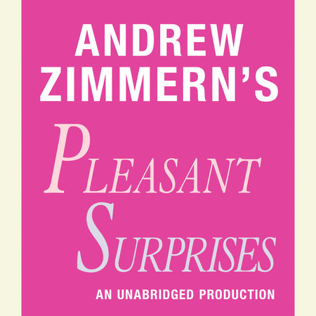 Andrew Zimmern's Pleasant Surprises by Andrew Zimmern