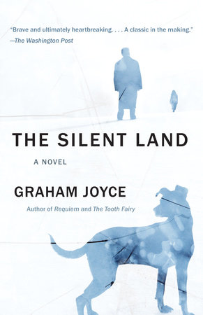 The Silent Land by Graham Joyce