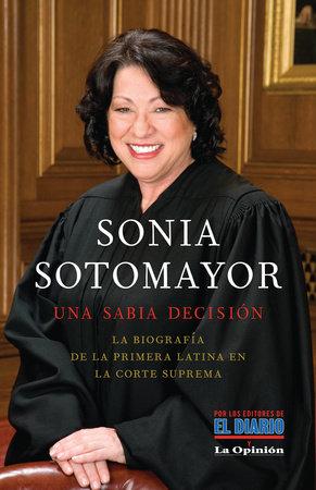 Sonia Sotomayor: Una sabia decisión / Sonia Sotomayor: A wise decision by Mario Szichman