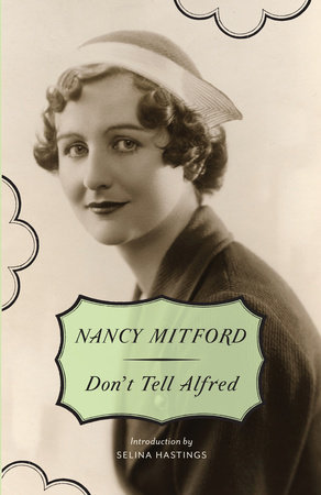 Don't Tell Alfred by Nancy Mitford Introduction by Selina Hastings