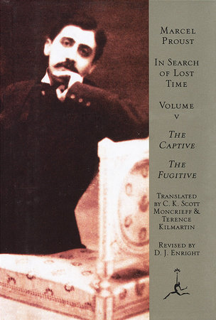 In Search of Lost Time Volume V The Captive & The Fugitive by Marcel Proust