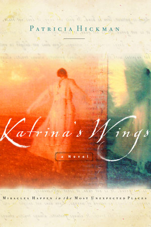 Katrina's Wings by Patricia Hickman