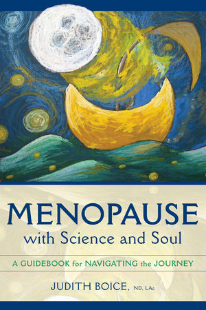 Menopause with Science and Soul by Judith Boice