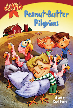 Pee Wee Scouts: Peanut-butter Pilgrims by Judy Delton