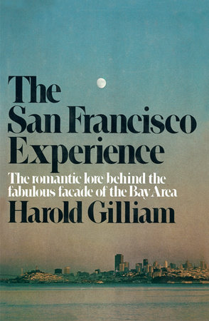 The San Francisco Experience by Harold Gilliam