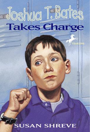 Joshua T. Bates Takes Charge by Susan Shreve