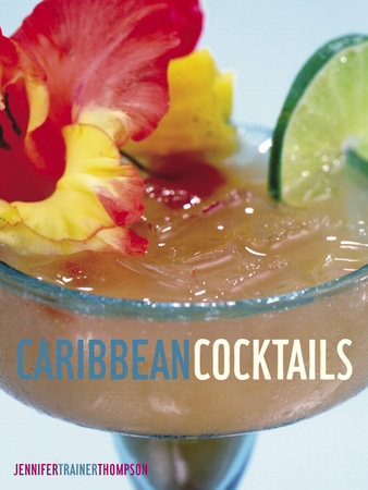 Caribbean Cocktails by Jennifer Trainer Thompson