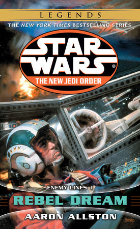 Rebel Dream: Star Wars Legends (The New Jedi Order) by Aaron Allston