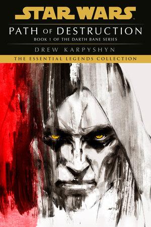 Path of Destruction: Star Wars Legends (Darth Bane) by Drew Karpyshyn