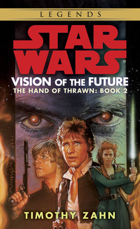 Vision of the Future: Star Wars Legends (The Hand of Thrawn) by Timothy Zahn