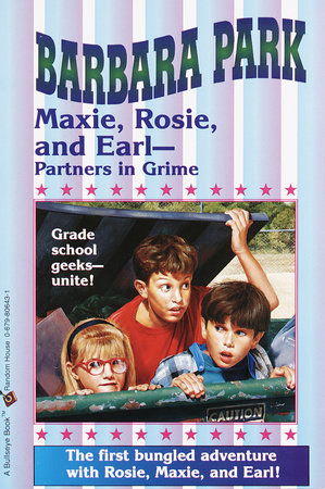 Maxie, Rosie, and Earl-Partners in Grime by Barbara Park