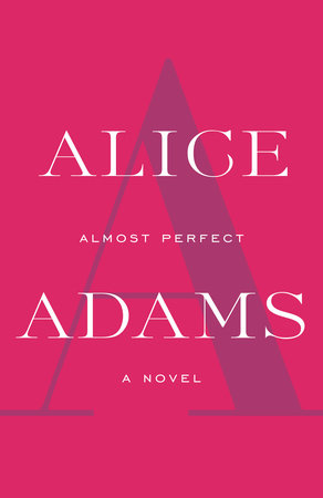 Almost Perfect by Alice Adams