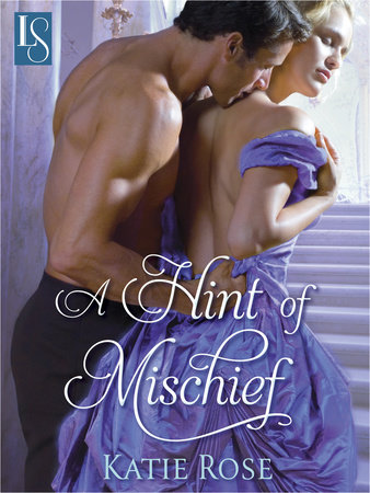 A Hint of Mischief by Katie Rose